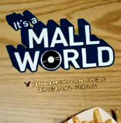 It's A Mall World